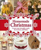 Homemade Christmas. Create your own gifts, cards, decorations, and bakes
