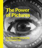 The Power of Pictures. Early Soviet Photography, Early Soviet Film