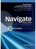 Navigate: Elementary A2: Teacher's Guide with Teacher's Support (+ Audio CD)