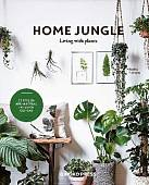 Home Jungle. Living With Plants